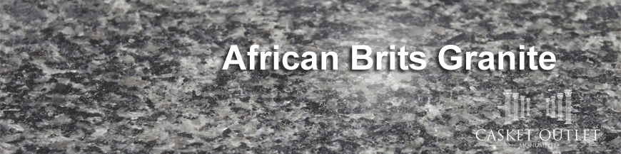 AFRICAN BRITS COLOR GRANITE MONUMENTS
