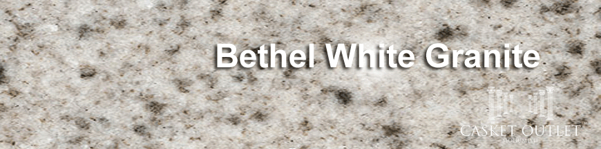 BETHEL WHITE COLOR GRANITE MONUMENTS