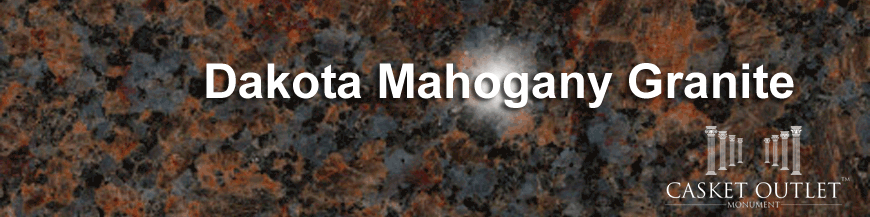 DAKOTA MAHOGANY COLOR GRANITE MONUMENTS