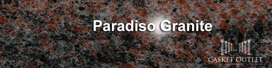 paradiso granite monuments