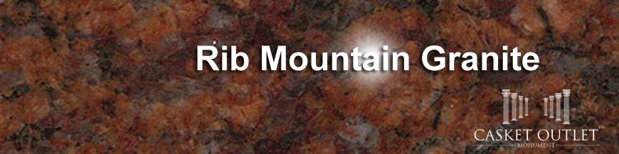 RIB MOUNTAIN COLOR GRANITE MONUMENTS
